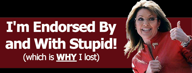 Endorsed by Stupid Palin